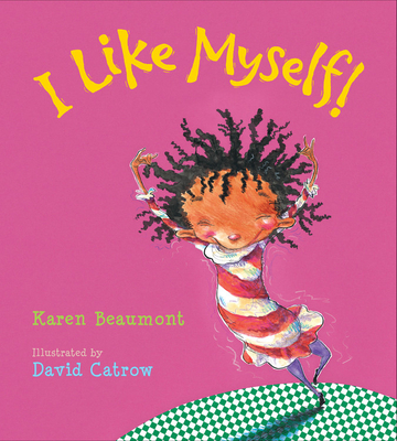 I Like Myself! - Beaumont, Karen