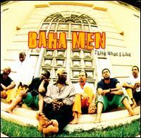 I Like What I Like - Baha Men