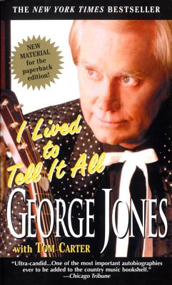 I Lived to Tell It All - Jones, George