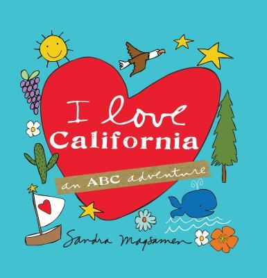 I Love California: An ABC Adventure - Magsamen, Sandra
