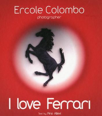 I Love Ferrari - Colombo, Ercole, and Allievi, Pino