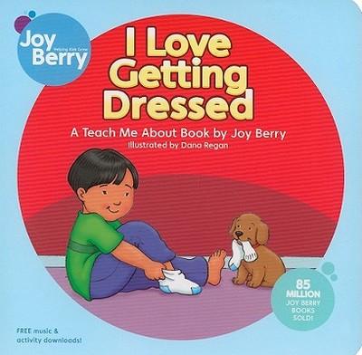 I Love Getting Dressed - Berry, Joy
