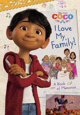I Love My Family! a Book of Memories (Disney/Pixar Coco) - Ortiz, Edlin
