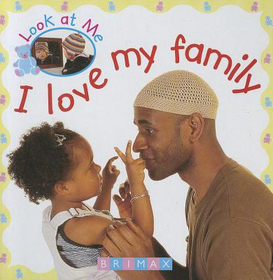 I Love My Family - Brimax Publishing (Creator)