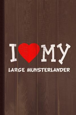I Love My Large Munsterlander Dog Breed Journal Notebook: Blank Lined Ruled for Writing 6x9 110 Pages - Books, Flippin Sweet