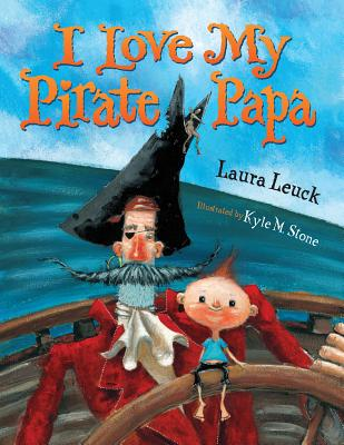 I Love My Pirate Papa - Leuck, Laura