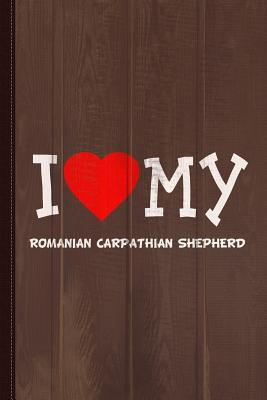 I Love My Romanian Carpathian Shepherd Dog Breed Journal Notebook: Blank Lined Ruled for Writing 6x9 110 Pages - Books, Flippin Sweet