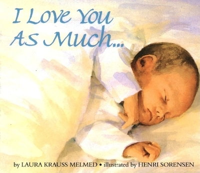 I Love You as Much... Board Book - Melmed, Laura Krauss