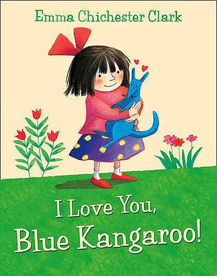 I Love You, Blue Kangaroo - Chichester Clark, Emma