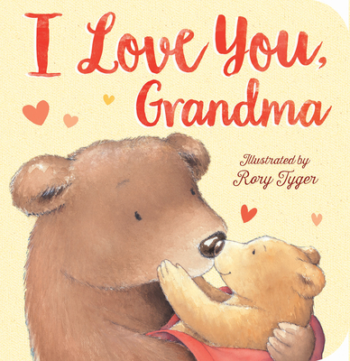 I Love You, Grandma - Tiger Tales, and Tyger, Rory (Illustrator)