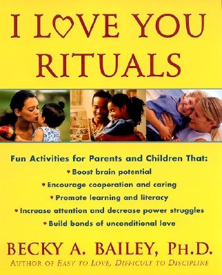 I Love You Rituals - Bailey, Becky A, Ph.D.