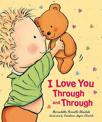 I Love You Through and Through - Rossetti-Shustak, Bernadette, and Church, Caroline Jayne (Illustrator)