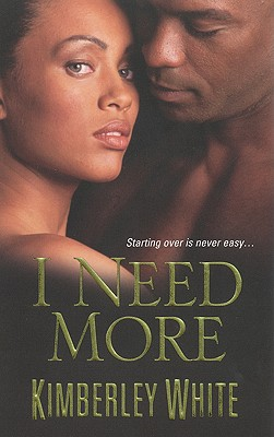 I Need More - White, Kimberley