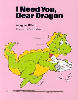 I Need You Dear Dragon, Softcover, Beginning to Read - Hillert, Margaret
