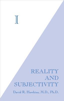I: Reality and Subjectivity - Dr Hawkins
