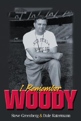 I Remember Woody: Recollections of the Man They Called Coach Hayes - Raterman, Dale, and Greenburg, Steve