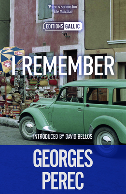 I Remember - Perec, Georges, and Terry, Philip (Translated by), and Bellos, David (Notes by)