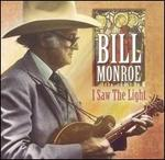 I Saw the Light [Bonus Tracks] - Bill Monroe