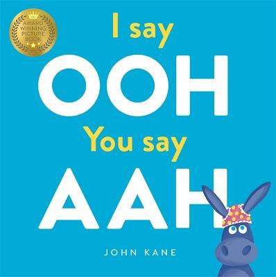 I say Ooh You say Aah -