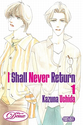 I Shall Never Return: Volume 1 - Uchida, Kazuna