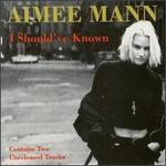 I Should've Known [single] - Aimee Mann