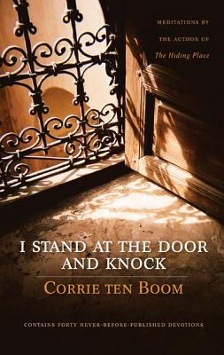 I Stand at the Door and Knock - Ten Boom, Corrie