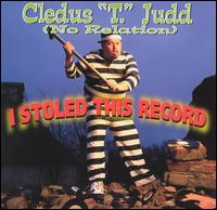 I Stoled This Record - Cledus T. Judd