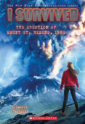 I Survived the Eruption of Mount St. Helens, 1980 (I Survived #14), Volume 14 - Tarshis, Lauren