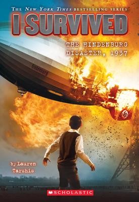 I Survived the Hindenburg Disaster, 1937 (I Survived #13), 13 - Tarshis, Lauren