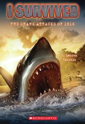 I Survived the Shark Attacks of 1916 (I Survived #2) - Dawson, Scott (Illustrator), and Tarshis, Lauren