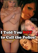 I Told You Not to Call the Police - Bill Zebub