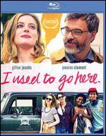 I Used to Go Here [Blu-ray]