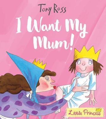 I Want My Mum! - Ross, Tony