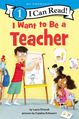 I Want to Be a Teacher - Driscoll, Laura