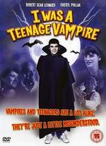 I Was a Teenage Vampire