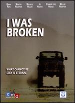 I Was Broken