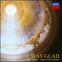 I Was Glad - Ben Davies (bass); Elin Manahan Thomas (soprano); Mark Dobell (tenor); Robert Quinney (organ); Ruth Clegg (alto);...
