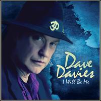 I Will Be Me - Dave Davies