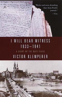 I Will Bear Witness V01: A Diary of the Nazi Years 1933-1941 - Klemperer, Victor, and Chalmers, Martin (Introduction by)