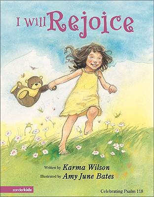 I Will Rejoice: Celebrating Psalm 118 - Wilson, Karma