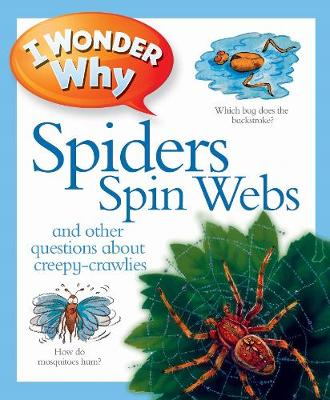 I Wonder Why Spiders Spin Webs - O'Neill, Amanda