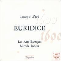 Iacopo Peri: Euridice - Alain Sobczak (bassoon); Bruno-Karl Boës (vocals); Catherine Duval (recorder); Ensemble Des Enfers, Underworld Singers;...