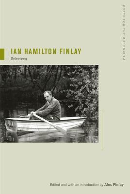 Ian Hamilton Finlay: Selections - Finlay, Ian Hamilton, and Finlay, Alec (Editor)