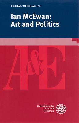 Ian McEwan: Art and Politics - Nicklas, Pascal (Editor)