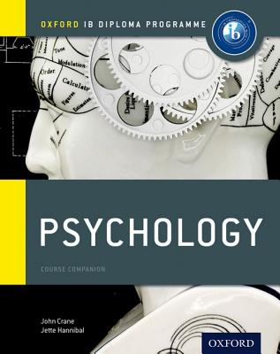 IB Psychology Course Book: Oxford IB Diploma Programme - Crane, John, and Hannibal, Jette