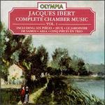 Ibert: Complete Chamber Music, Vol.1