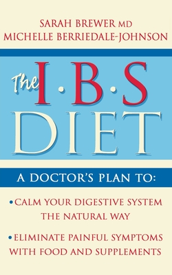 IBS Diet: Reduce Pain and Improve Digestion the Natural Way - Brewer, Sarah, Dr.