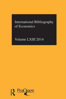 IBSS: Economics 2014: Volume 63 - The British Library of Political and Economic Science (Editor)