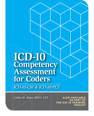 ICD-10 Competency Assessment for Coders: ICD-10-CM and ICD-10-PCs (Guide/Answer Key) - Hcpro, Inc