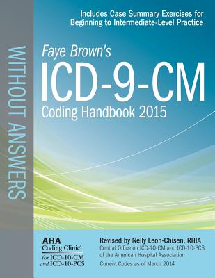 ICD-9-CM Coding Handbook Without Answers 2015 - Leon-Chisen, Nelly Ed, and Brown, Faye